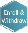 Enroll and Withdraw